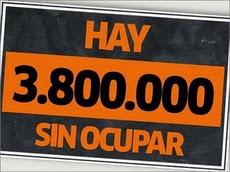 HAY 3.800.000 PISOS VACIOS