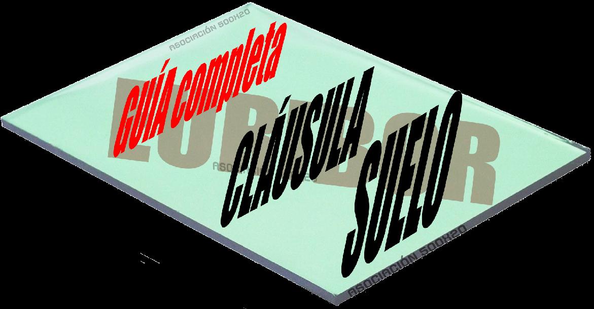 Gu a completa sobre la cl usula suelo entender reclamar for Clausula suelo mayo 2017